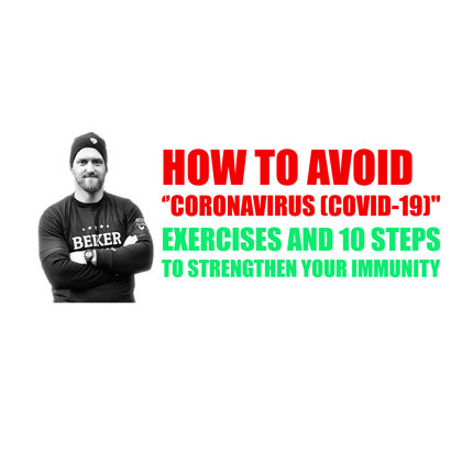 HOW TO AVOID CORONAVIRUS (COVID-19) ''  EXERCISES AND 10 STEPS TO STRENGTHEN YOUR IMMUNITY
